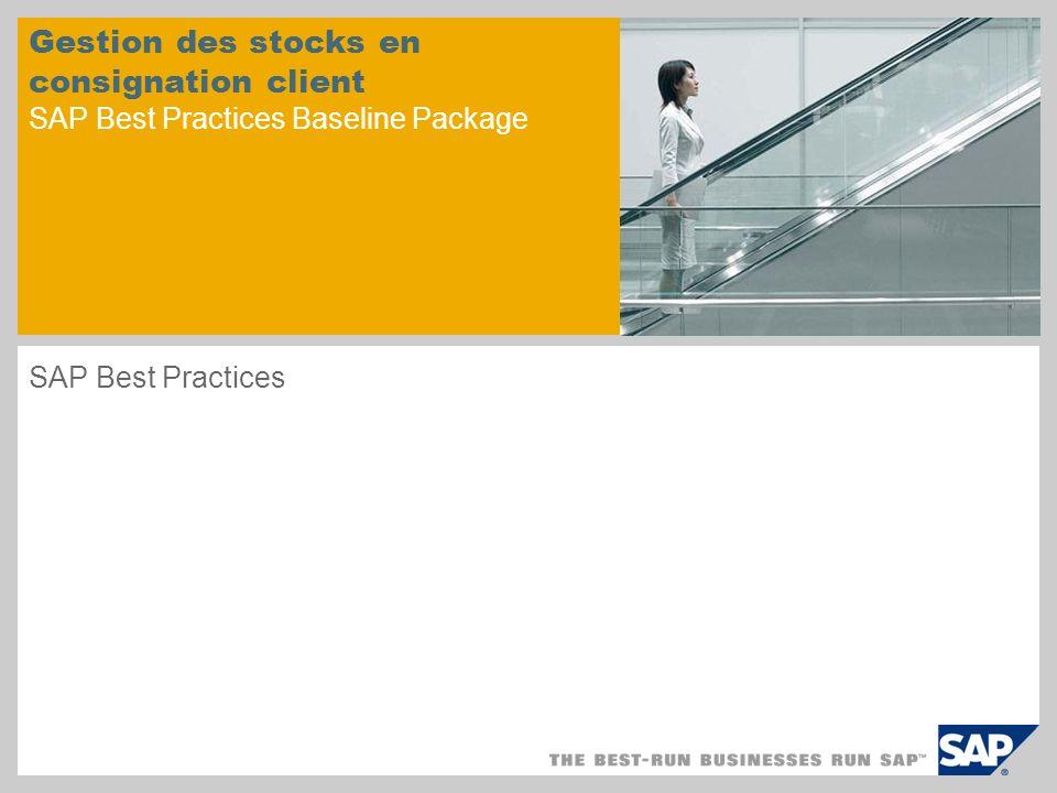 Présentation du scénario – 1 Objectifs Les marchandises en consignation sont des marchandises stockées sur un site client mais qui appartiennent à votre entreprise.