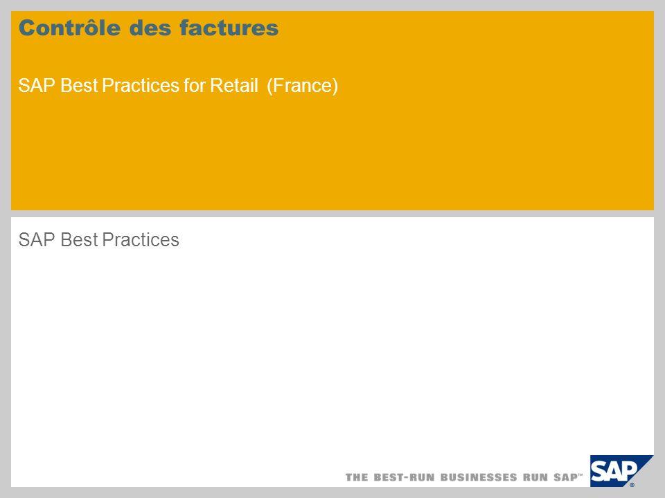 Contrôle des factures SAP Best Practices for Retail (France) SAP Best Practices