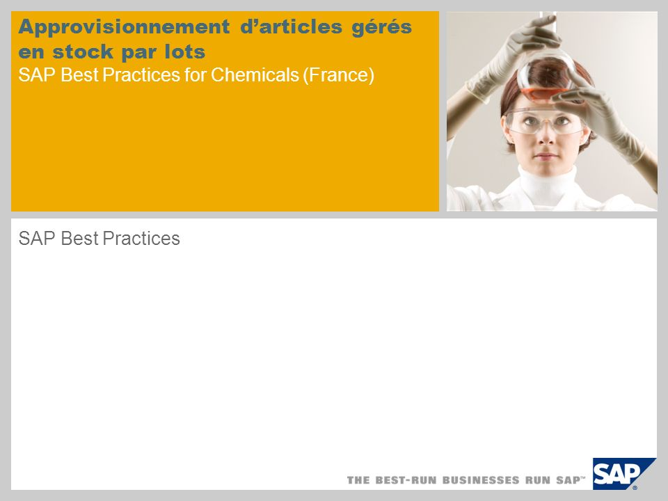Approvisionnement darticles gérés en stock par lots SAP Best Practices for Chemicals (France) SAP Best Practices