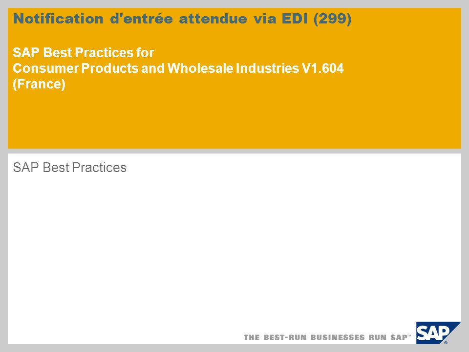 Notification d'entrée attendue via EDI (299) SAP Best Practices for Consumer Products and Wholesale Industries V1.604 (France) SAP Best Practices