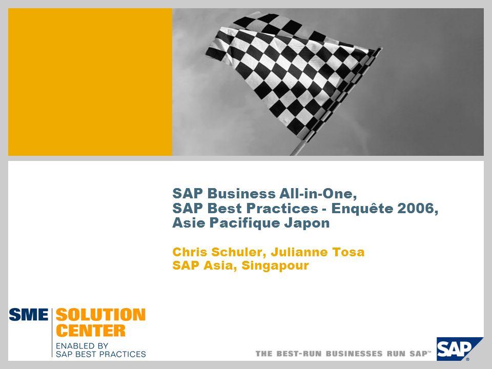 SAP Business All-in-One, SAP Best Practices - Enquête 2006, Asie Pacifique Japon Chris Schuler, Julianne Tosa SAP Asia, Singapour