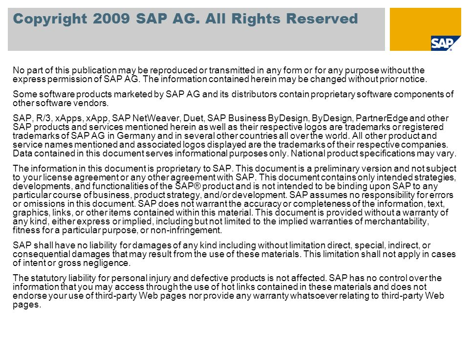 Copyright 2009 SAP AG. All Rights Reserved No part of this publication may be reproduced or transmitted in any form or for any purpose without the exp