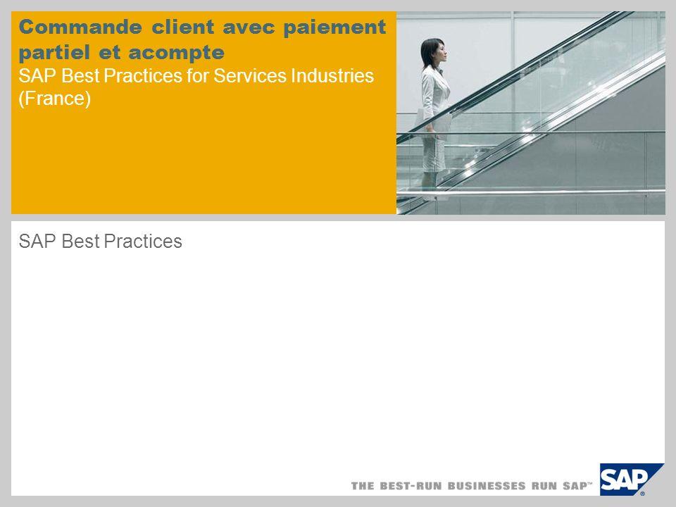 SAP Best Practices Commande client avec paiement partiel et acompte SAP Best Practices for Services Industries (France)