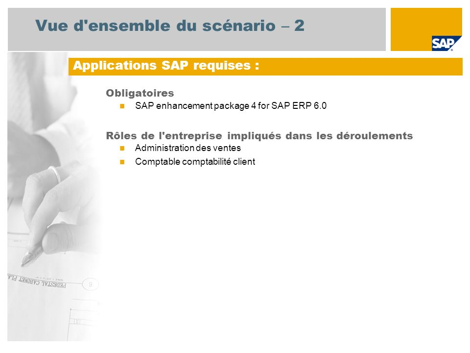 Vue d'ensemble du scénario – 2 Obligatoires SAP enhancement package 4 for SAP ERP 6.0 Rôles de l'entreprise impliqués dans les déroulements Administra