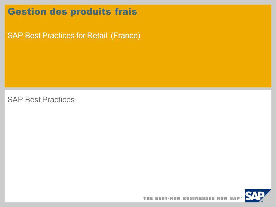 Gestion des produits frais SAP Best Practices for Retail (France) SAP Best Practices