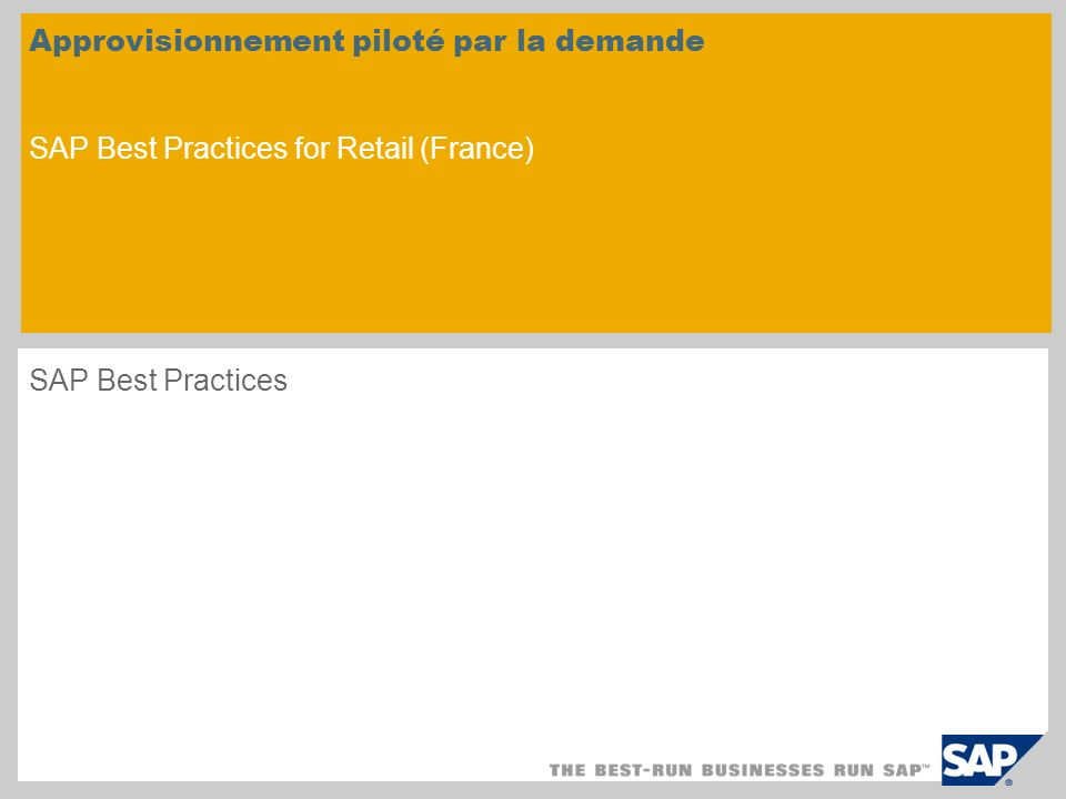 Approvisionnement piloté par la demande SAP Best Practices for Retail (France) SAP Best Practices