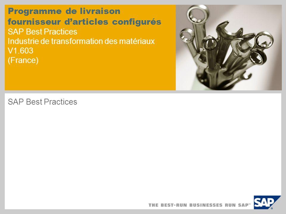 Programme de livraison fournisseur darticles configurés SAP Best Practices Industrie de transformation des matériaux V1.603 (France) SAP Best Practice