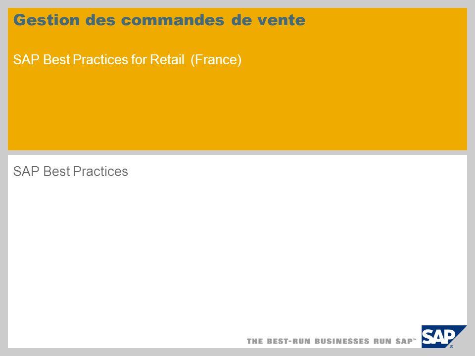Gestion des commandes de vente SAP Best Practices for Retail (France) SAP Best Practices