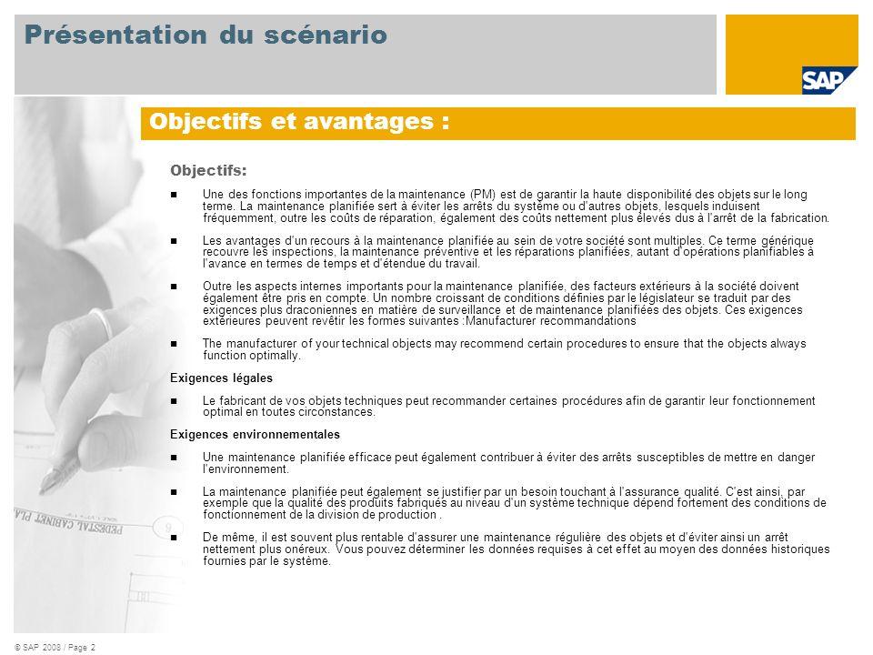 © SAP 2008 / Page 2 Objectifs: Une des fonctions importantes de la maintenance (PM) est de garantir la haute disponibilité des objets sur le long term