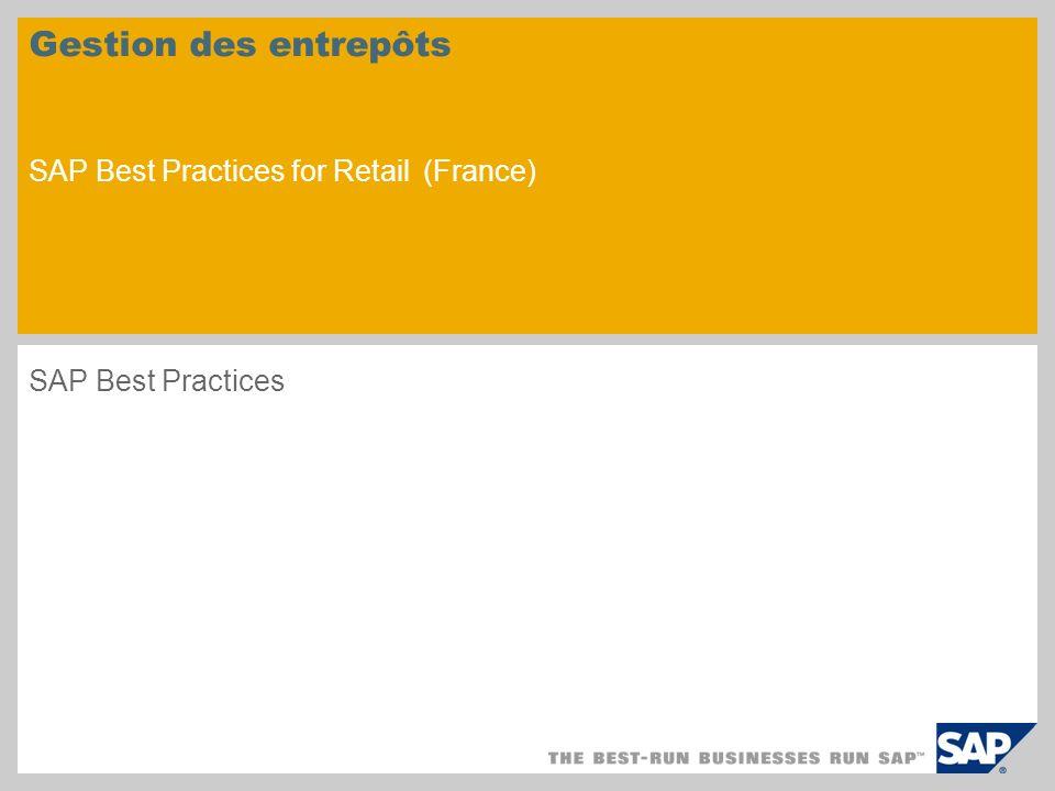Gestion des entrepôts SAP Best Practices for Retail (France) SAP Best Practices