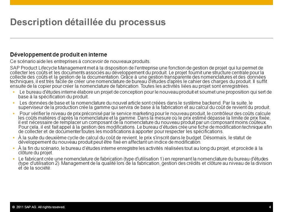 ©2011 SAP AG. All rights reserved.4 Description détaillée du processus Développement de produit en interne Ce scénario aide les entreprises à concevoi