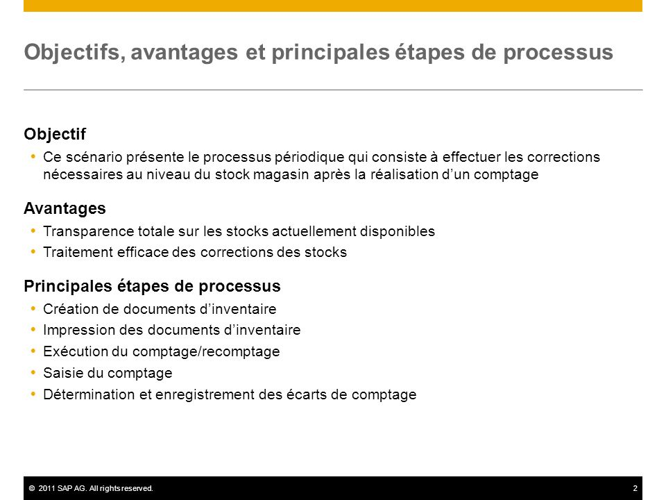 ©2011 SAP AG. All rights reserved.2 Objectifs, avantages et principales étapes de processus Objectif Ce scénario présente le processus périodique qui