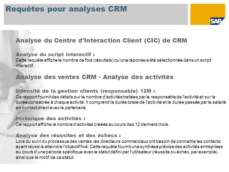 Requêtes pour analyses CRM Analyse du Centre d'Interaction Client (CIC) de CRM Analyse du script interactif : Cette requête affiche le nombre de fois