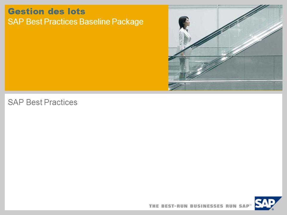 Gestion des lots SAP Best Practices Baseline Package SAP Best Practices