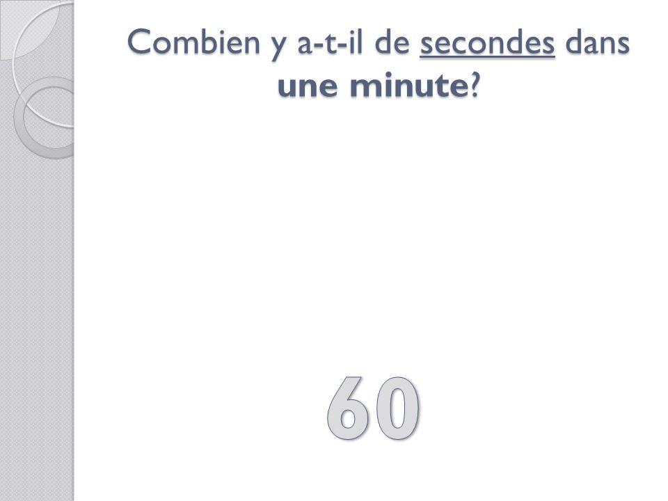 Combien y a-t-il de secondes dans une minute