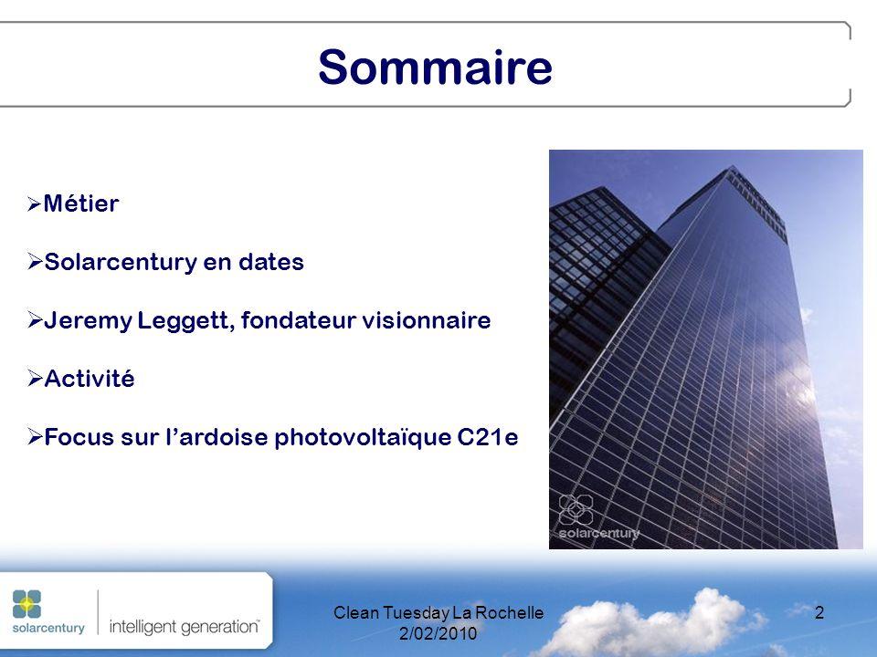 2 Métier Solarcentury en dates Jeremy Leggett, fondateur visionnaire Activité Focus sur lardoise photovoltaïque C21e Sommaire