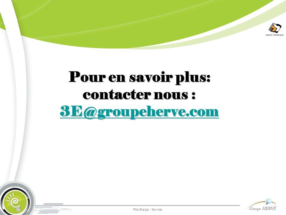 Pôle Energie - Services Pour en savoir plus: contacter nous : 3E@groupeherve.com 3E@groupeherve.com