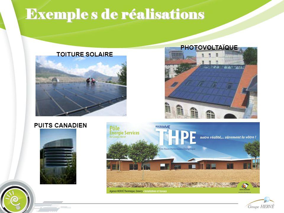 Exemple s de réalisations TOITURE SOLAIRE PHOTOVOLTAÏQUE PUITS CANADIEN