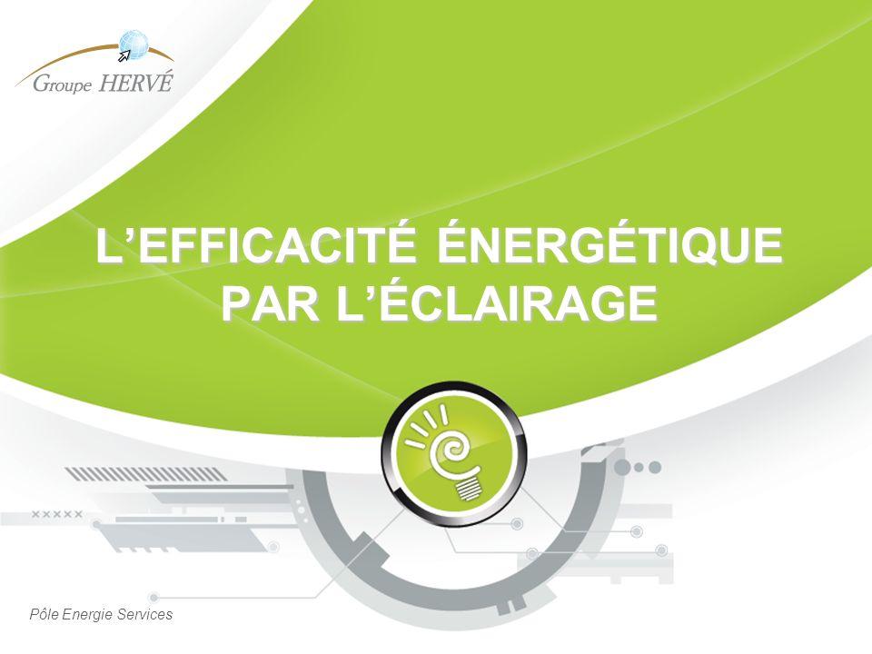 LEFFICACITÉ ÉNERGÉTIQUE PAR LÉCLAIRAGE Pôle Energie Services