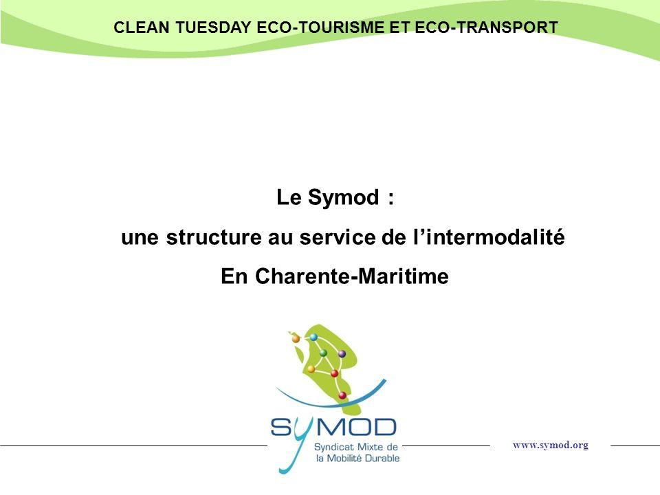 www.symod.org CLEAN TUESDAY ECO-TOURISME ET ECO-TRANSPORT Le Symod : une structure au service de lintermodalité En Charente-Maritime