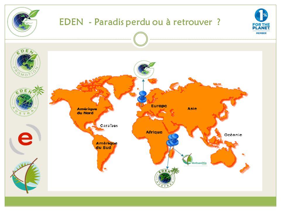 LE GROUPE EDEN et SES FILIALES EDEN PROMOTION Promotion immobilière verte en Métropole EDEN AUSTRAL Promotion immobilière verte en Outre-mer ATMOSPHERE Ingénierie Intégrée Bâtiment et Energie ANTSANITIA RESORT Madagascar – Ecotourisme Intégré
