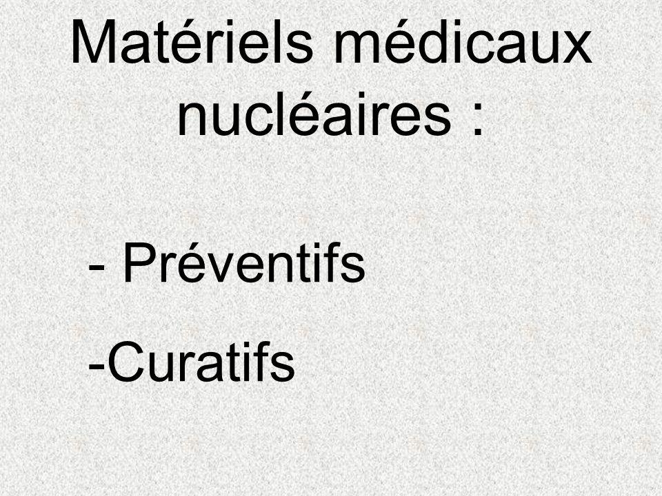 Matériels médicaux nucléaires : - Préventifs -Curatifs