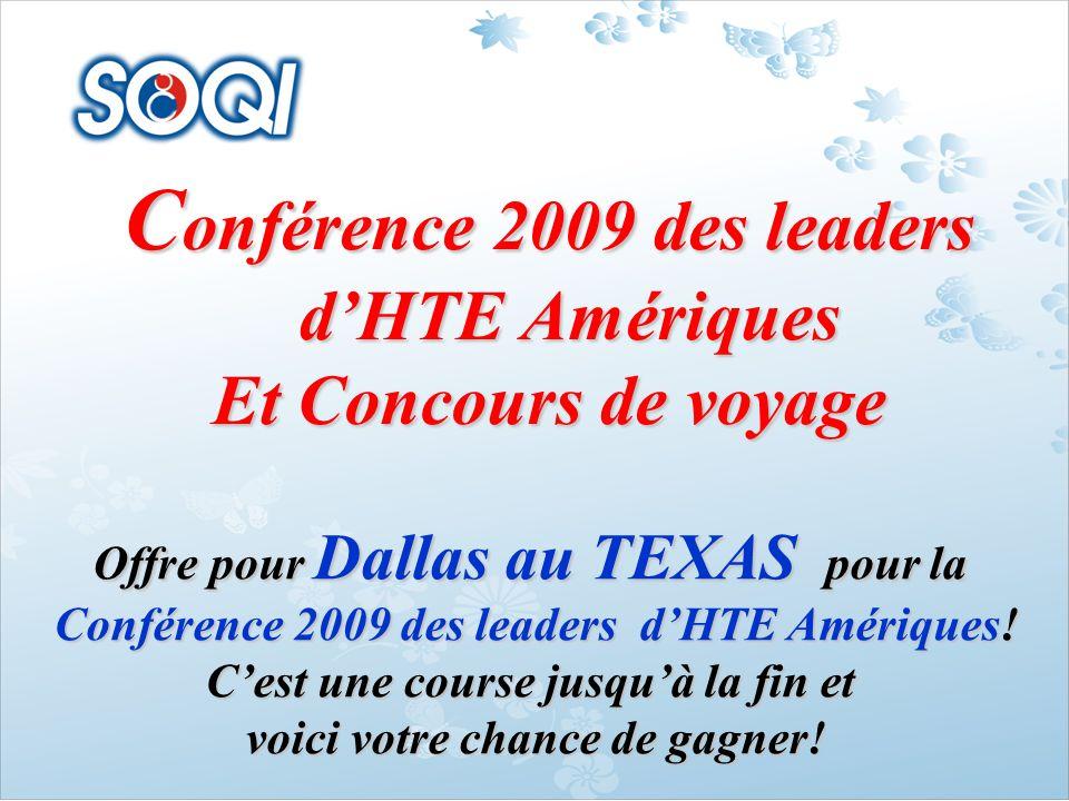 C onférence 2009 des leaders dHTE Amériques Et Concours de voyage Offre pour Dallas au TEXAS pour la Conférence 2009 des leaders dHTE Amériques! Cest