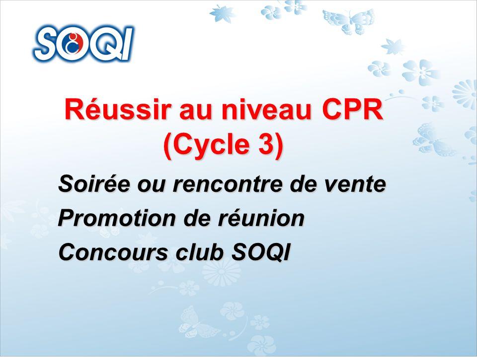 Réussir au niveau CPR (Cycle 3) Soirée ou rencontre de vente Promotion de réunion Concours club SOQI