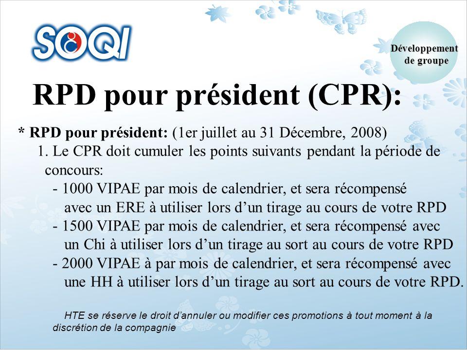 * RPD pour président: (1er juillet au 31 Décembre, 2008) 1. Le CPR doit cumuler les points suivants pendant la période de concours: - 1000 VIPAE par m