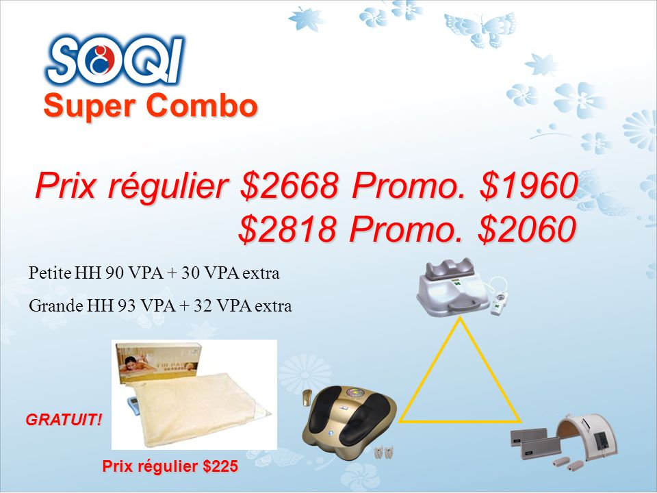 Super Combo Super Combo Prix régulier $2668 Promo. $1960 $2818 Promo. $2060 $2818 Promo. $2060 Petite HH 90 VPA + 30 VPA extra Grande HH 93 VPA + 32 V