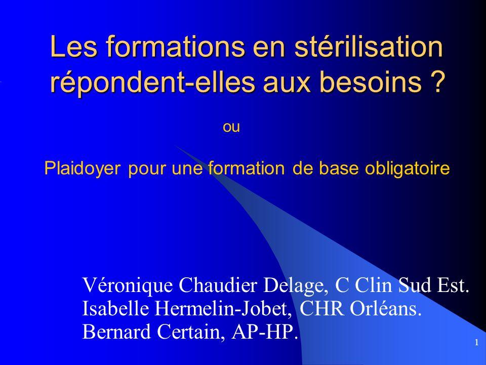 1 Les formations en stérilisation répondent-elles aux besoins .