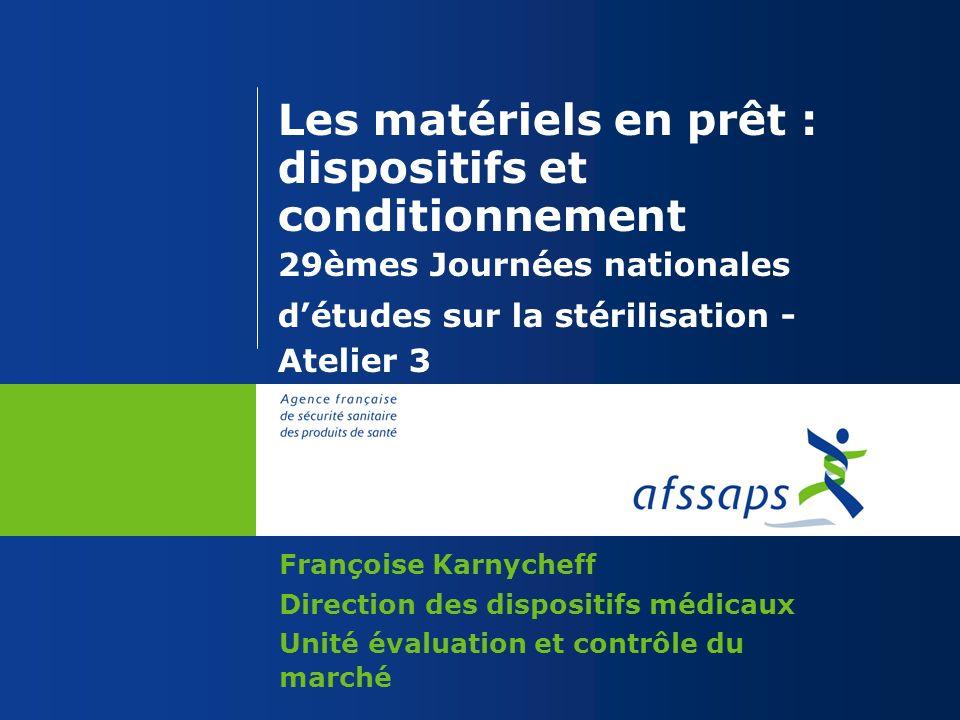 Les matériels en prêt : dispositifs et conditionnement 29èmes Journées nationales détudes sur la stérilisation - Atelier 3 Françoise Karnycheff Direct