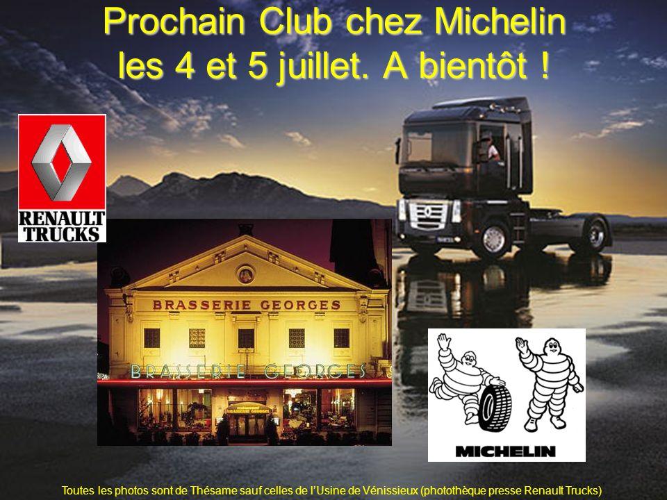 Prochain Club chez Michelin les 4 et 5 juillet. A bientôt ! Toutes les photos sont de Thésame sauf celles de lUsine de Vénissieux (photothèque presse