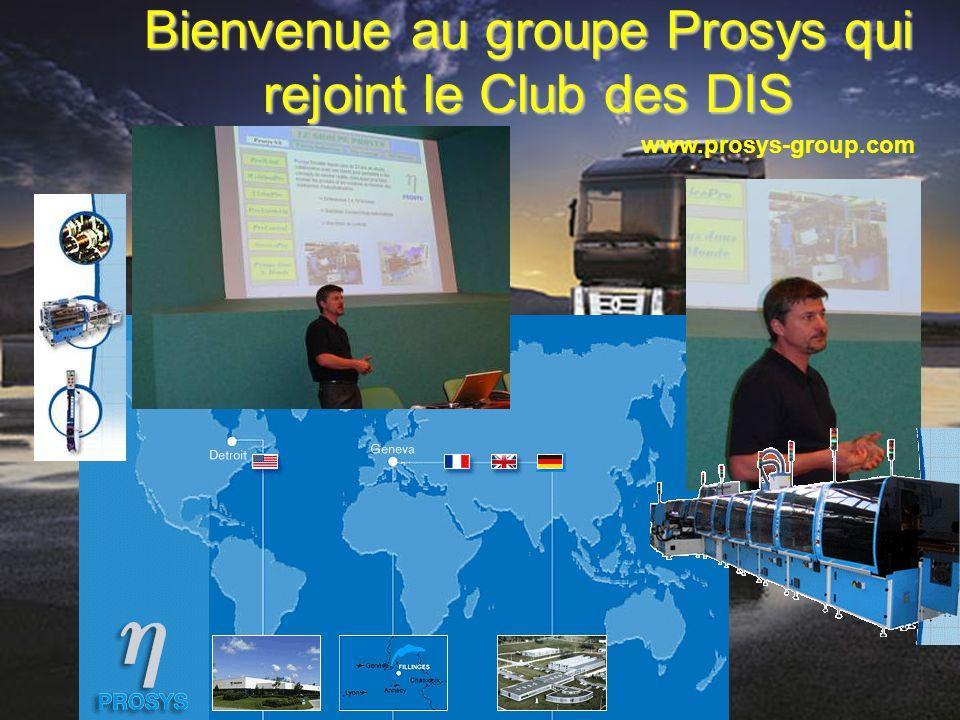 Bienvenue au groupe Prosys qui rejoint le Club des DIS www.prosys-group.com