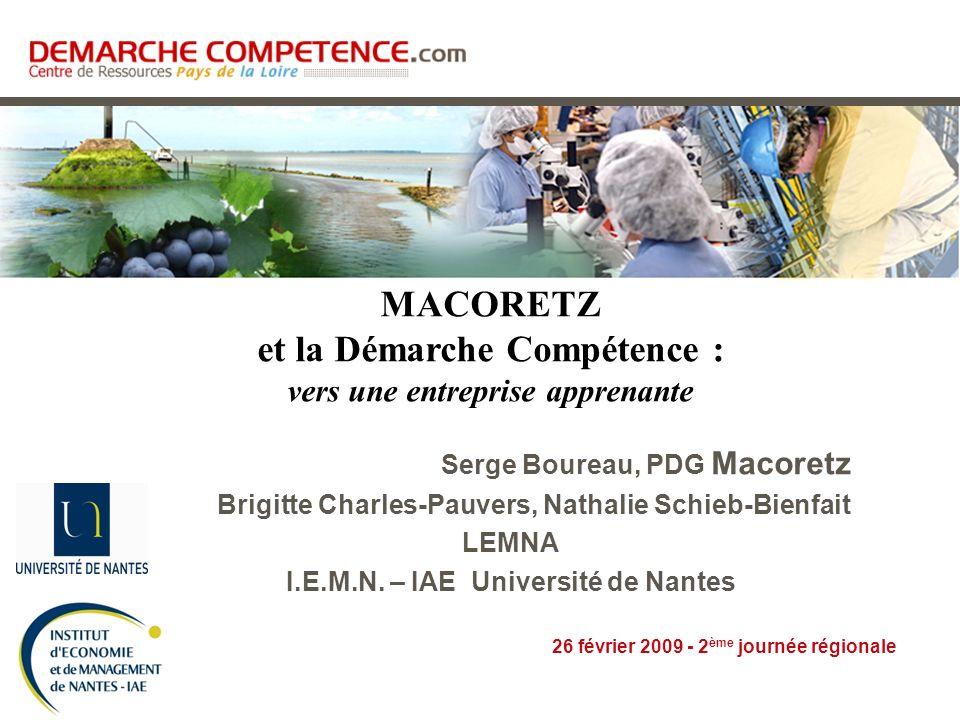 26 février 2009 - 2 ème journée régionale Serge Boureau, PDG Macoretz Brigitte Charles-Pauvers, Nathalie Schieb-Bienfait LEMNA I.E.M.N. – IAE Universi