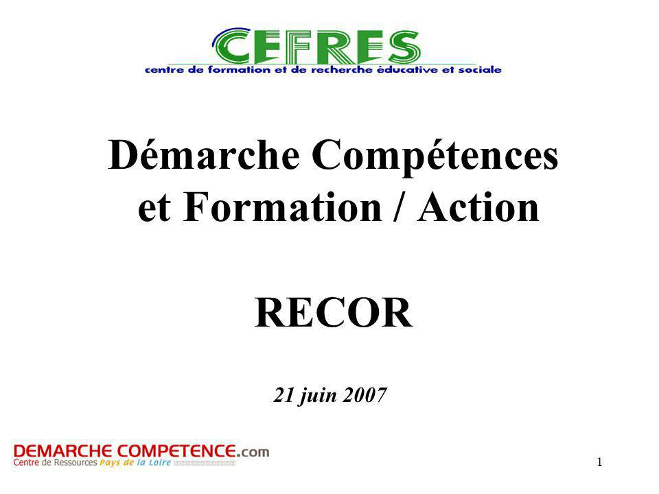1 Démarche Compétences et Formation / Action RECOR 21 juin 2007