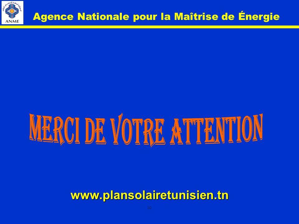 30 www.plansolairetunisien.tn Agence Nationale pour la Maîtrise de Énergie
