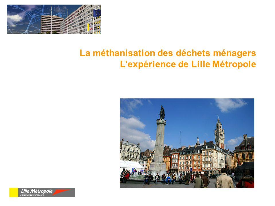 La méthanisation des déchets ménagers Lexpérience de Lille Métropole