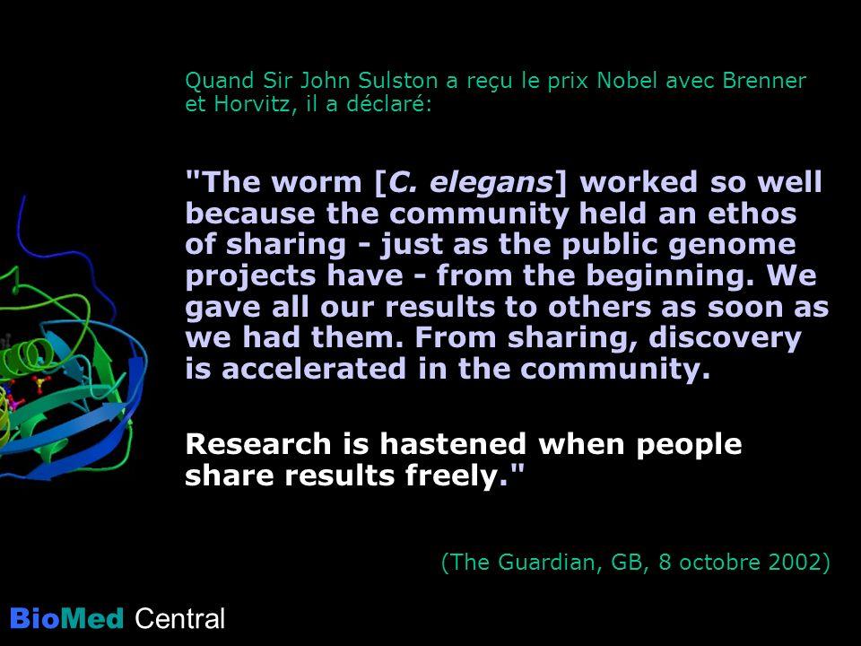 BioMed Central Quand Sir John Sulston a reçu le prix Nobel avec Brenner et Horvitz, il a déclaré: The worm [C.