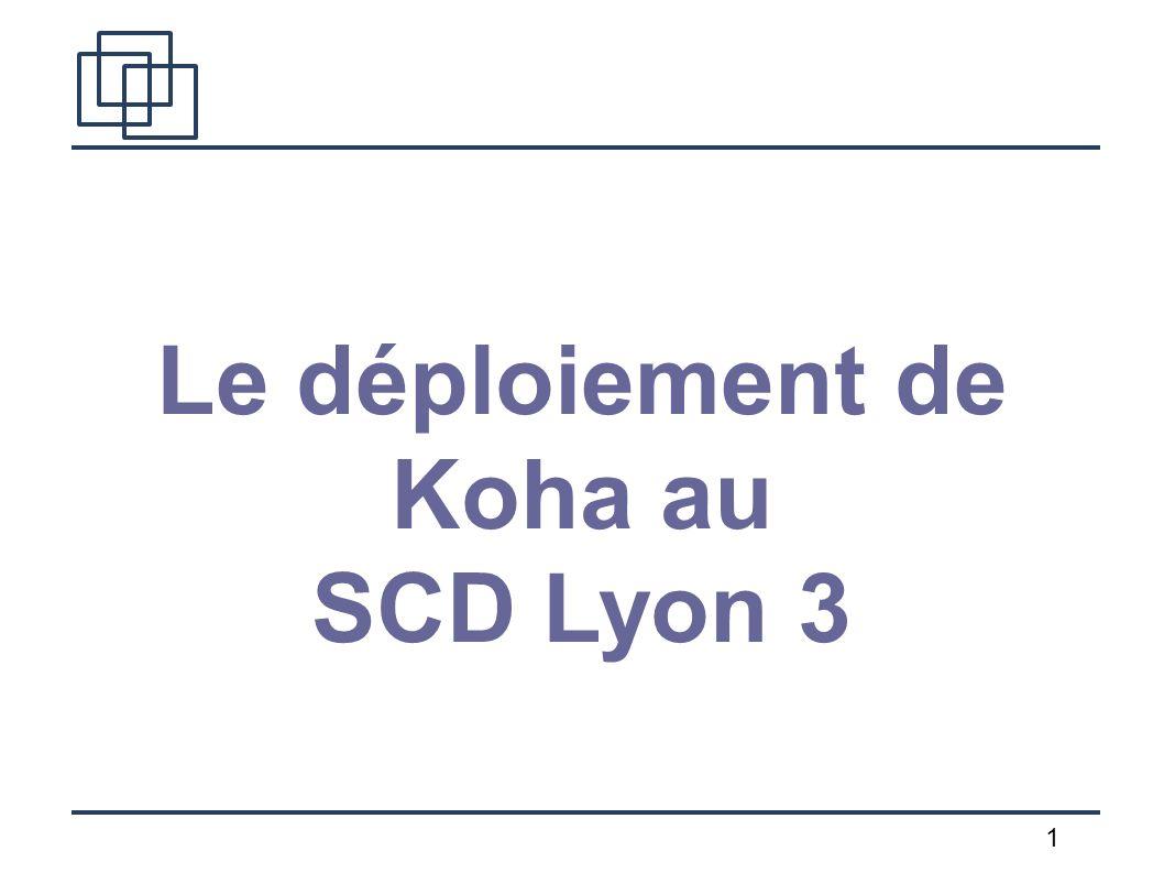 1 Le déploiement de Koha au SCD Lyon 3
