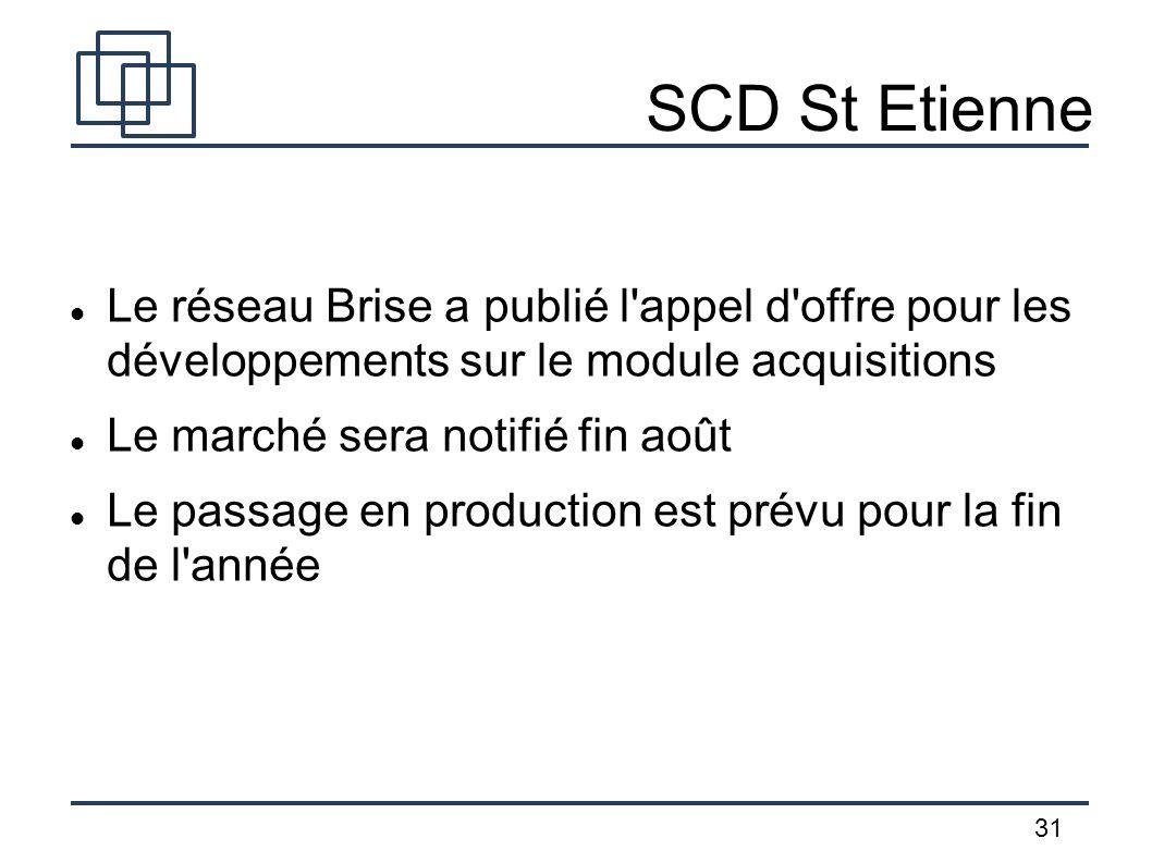 31 SCD St Etienne Le réseau Brise a publié l'appel d'offre pour les développements sur le module acquisitions Le marché sera notifié fin août Le passa
