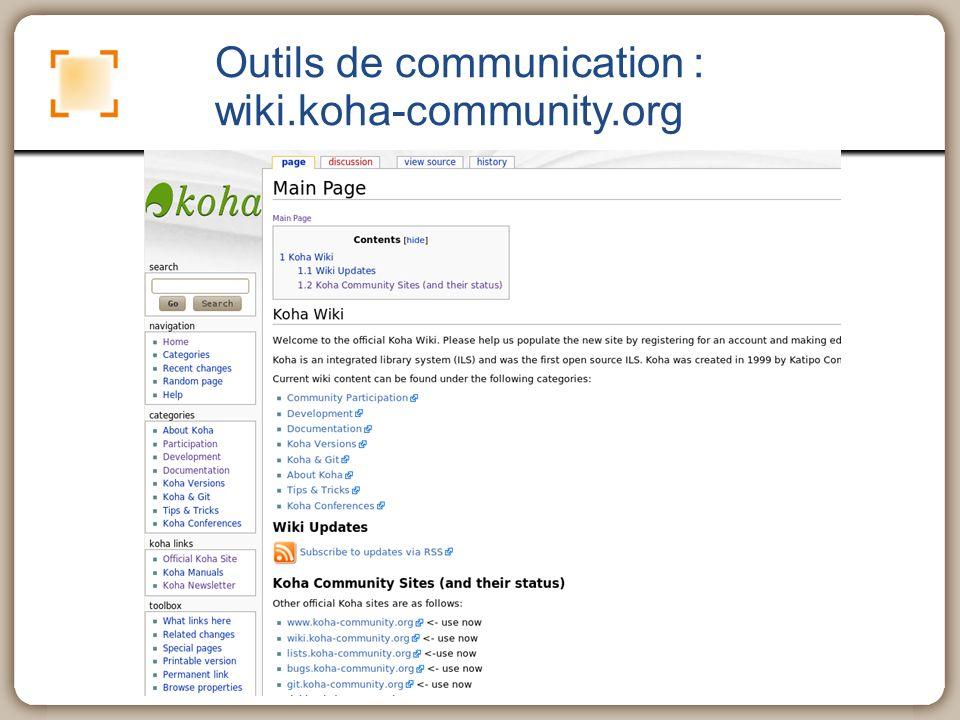 Outils de communication : Outils « sociaux » Twitter #koha et KohaILS Facebook : kohails et KUDOS Linkedin : koha et KUDOS Zotero group : koha Youtube group : kohails vimeo : kohails Slideshare : koha-ils