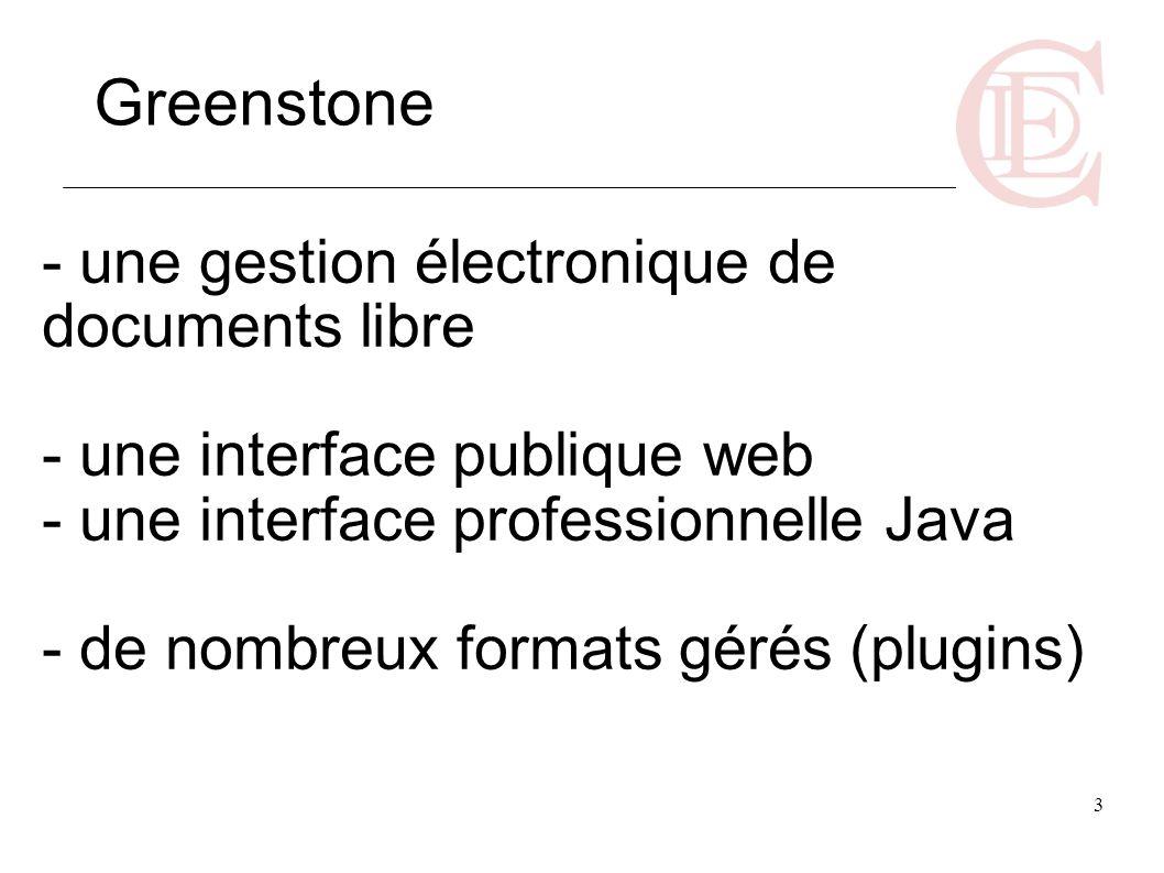 3 - une gestion électronique de documents libre - une interface publique web - une interface professionnelle Java - de nombreux formats gérés (plugins