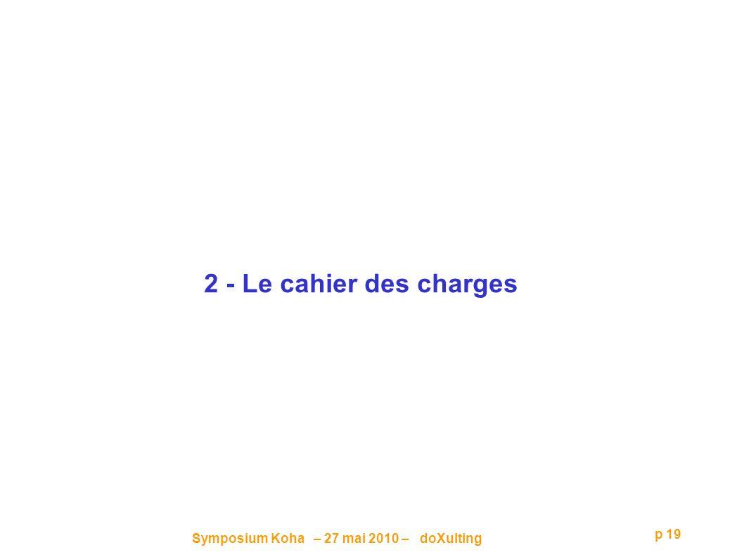 Symposium Koha – 27 mai 2010 – doXulting p 19 2 - Le cahier des charges