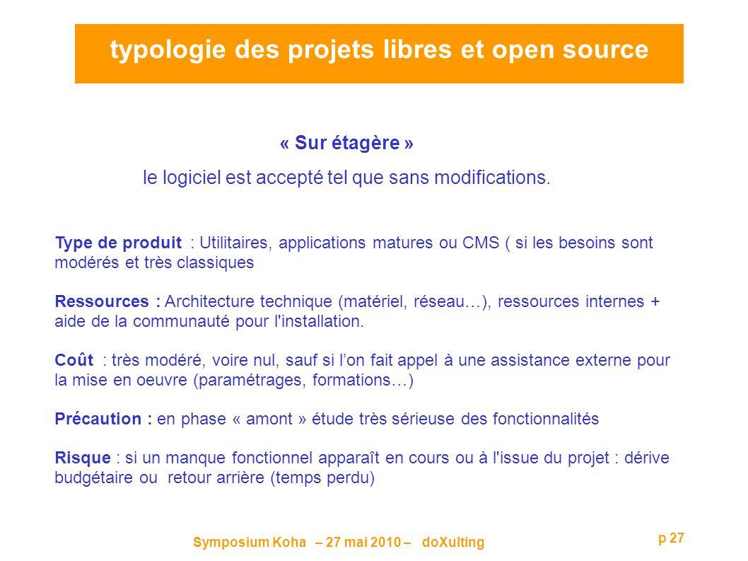 Symposium Koha – 27 mai 2010 – doXulting p 27 « Sur étagère » le logiciel est accepté tel que sans modifications.