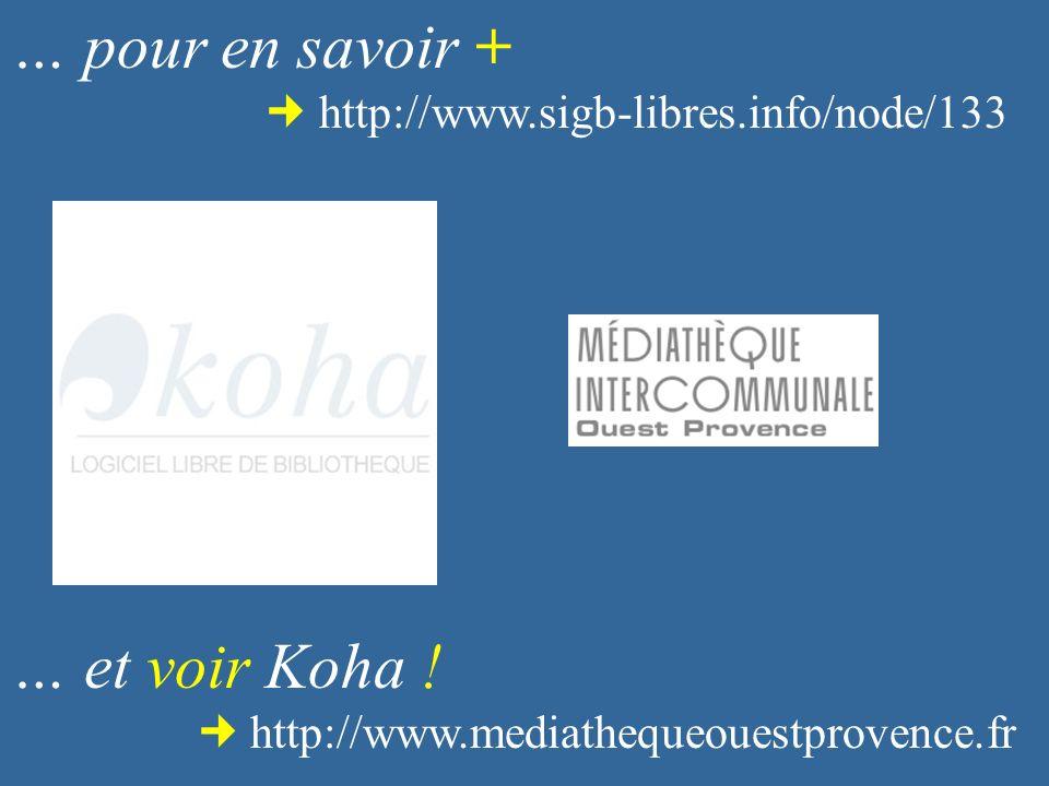 … pour en savoir + http://www.sigb-libres.info/node/133 … et voir Koha ! http://www.mediathequeouestprovence.fr