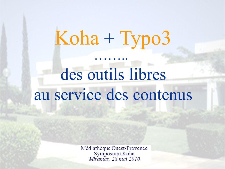 Sommaire le contexte Ouest Provence un environnement favorable pour les solutions open source Koha + Typo3 des outils au service de l accessibilité des contenus des outils au service de la promotion des contenus des outils au service de la structuration des contenus des outils ouverts en lecture ET en écriture
