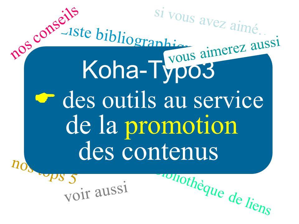 notre bibliothèque de liens Liste bibliographique nos tops 5 nos conseils voir aussi Koha-Typo3 des outils au service de la promotion des contenus si vous avez aimé… vous aimerez aussi