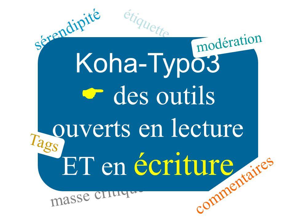 étiquette sérendipité masse critique Koha-Typo3 des outils ouverts en lecture ET en écriture commentaires modération Tags