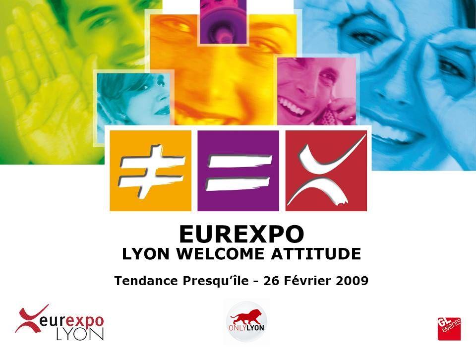 EUREXPO LYON WELCOME ATTITUDE Tendance Presquîle - 26 Février 2009